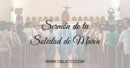 SERMÓN DE LA SOLEDAD DE MARÍA
