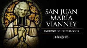 4 DE AGOSTO SAN JUAN MARÍA VIANNEY