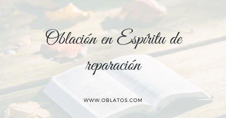 OBLACIÓN EN ESPÍRITU DE REPARACIÓN