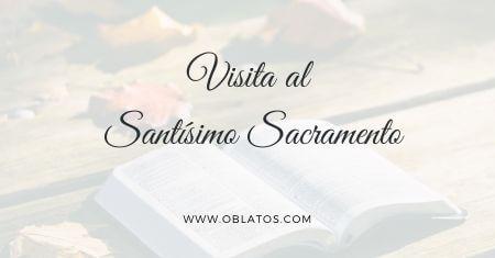 Visita al Santísimo Sacramento
