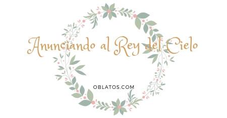 ANUNCIANDO AL REY DEL CIELO