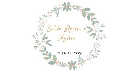 SALVE REINA Y MADRE