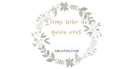 DIME NIÑO DE QUIÉN ERES