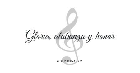 GLORIA ALABANZA Y HONOR