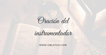 oración del instrumentador