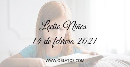 LECTIO-NIÑOS 14 DE FEBRERO DE 2021
