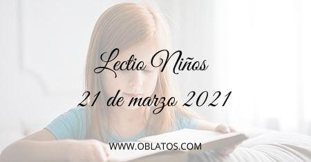 LECTIO-NIÑOS 21 DE MARZO DE 2021