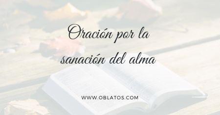 ORACIÓN POR LA SANACIÓN DEL ALMA