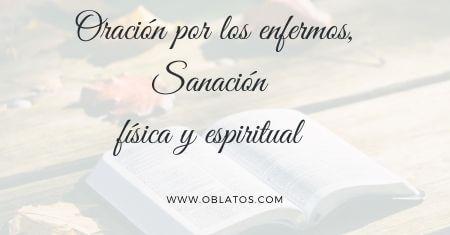 ORACIÓN POR LOS ENFERMOS SANACIÓN FÍSICA Y ESPIRITUAL