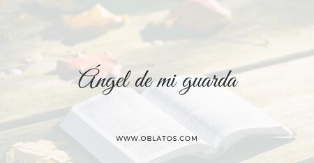 Ángel de mi guarda