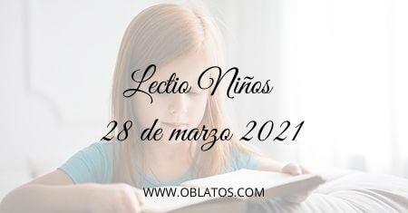 LECTIO-NIÑOS 28 DE MARZO DE 2021