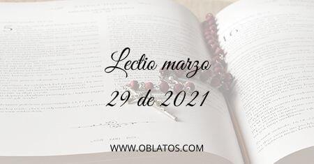 LECTIO MARZO 29 DE 2021 LUNES SANTO