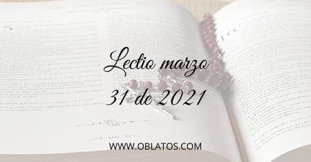 LECTIO MARZO 31 DE 2021