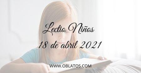 LECTIO-NIÑOS 18 DE ABRIL DE 2021