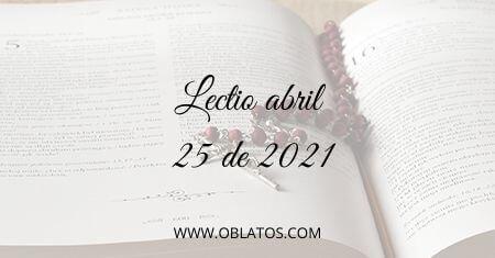 LECTIO ABRIL 25 DE 2021