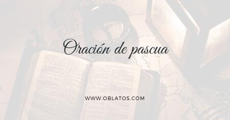 ORACIÓN DE PASCUA II