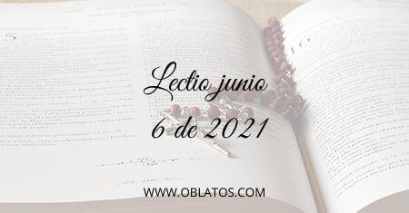 LECTIO JUNIO 6 DE 2021