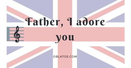 father i adore you image