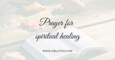 PRAYER FOR SPIRITUAL HEALING