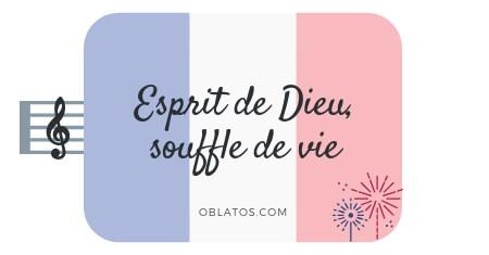ESPRIT DE DIEU SOUFFLE DE VIE CHANT