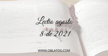 LECTIO AGOSTO 8 DE 2021