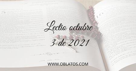 LECTIO OCTUBRE 3 DE 2021