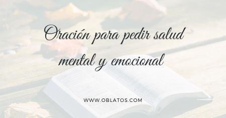 ORACIÓN PARA PEDIR SALUD MENTAL Y EMOCIONAL