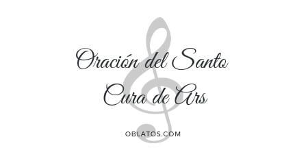 ORACIÓN DEL SANTO CURA DE ARS