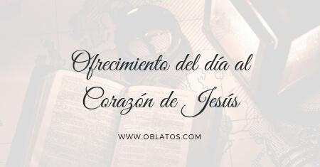 Ofrecimiento del día al Corazón de Jesús