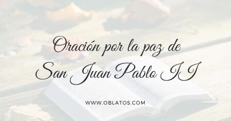 ORACIÓN POR LA PAZ DE SAN JUAN PABLO II