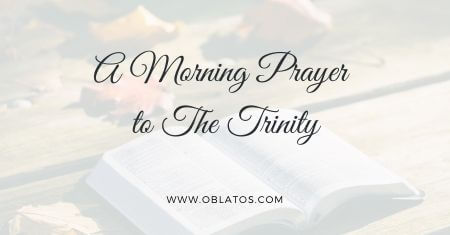 A Morning Prayer to The Trinity
