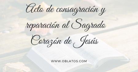 ACTO DE CONSAGRACIÓN Y REPARACIÓN AL SAGRADO CORAZÓN DE JESÚS