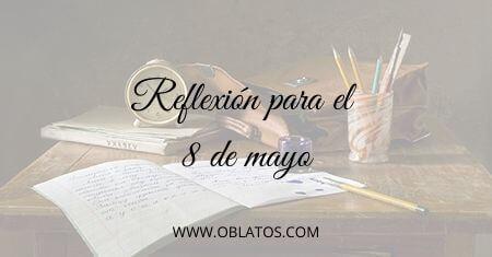 REFLEXIÓN PARA EL 8 DE MAYO