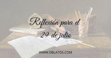 REFLEXIÓN PARA EL 29 DE JULIO
