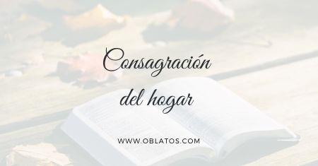 CONSAGRACIÓN DEL HOGAR