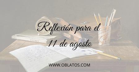 REFLEXIÓN PARA EL 11 DE AGOSTO