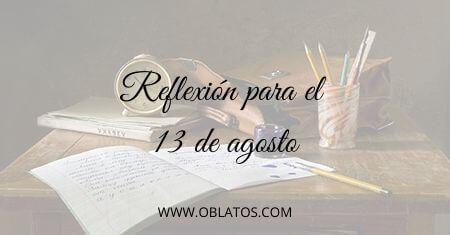 REFLEXIÓN PARA EL 13 DE AGOSTO