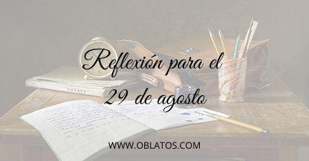 REFLEXIÓN PARA EL 29 DE AGOSTO