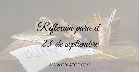 REFLEXIÓN PARA EL 23 DE SEPTIEMBRE