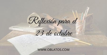 REFLEXIÓN PARA EL 23 DE OCTUBRE