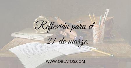 REFLEXIÓN PARA EL 21 DE MARZO