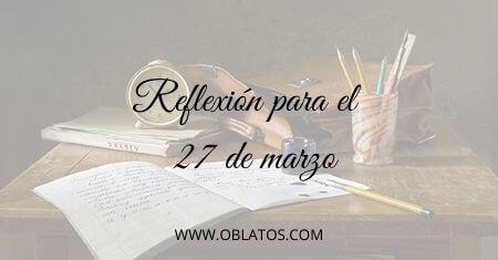 REFLEXIÓN PARA EL 27 DE MARZO