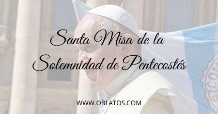SOLEMNIDAD DE PENTECOSTÉS 2020