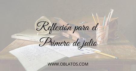 REFLEXIÓN PARA EL PRIMERO DE JULIO
