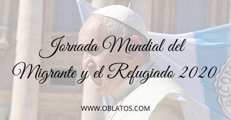 JORNADA MUNDIAL DEL MIGRANTE Y DEL REFUGIADO 2020
