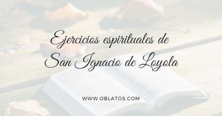 EJERCICIOS ESPIRITUALES DE SAN IGNACIO DE LOYOLA 3/32 LA SALVACIÓN